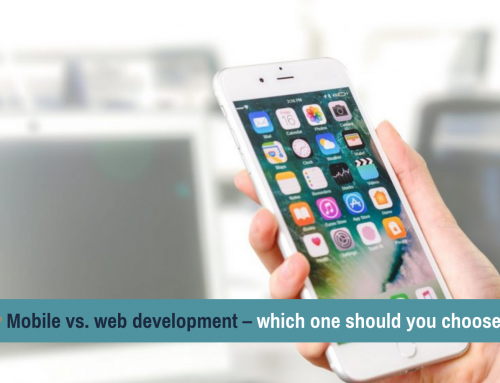 Mobile vs. web development – which one should you choose?