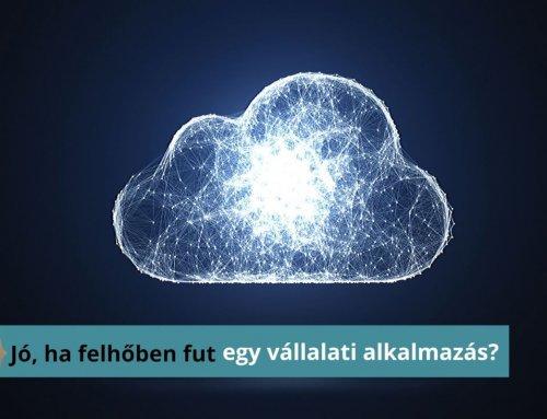 Jó-e ha felhőben fut egy vállalati alkalmazás?