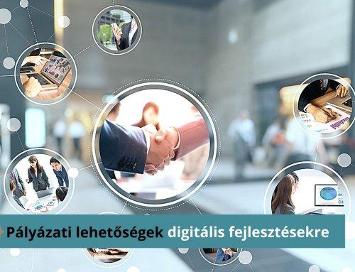 Pályázati lehetőségek digitális fejlesztésekre KKV-k számára – Közép-Magyarországnak is!
