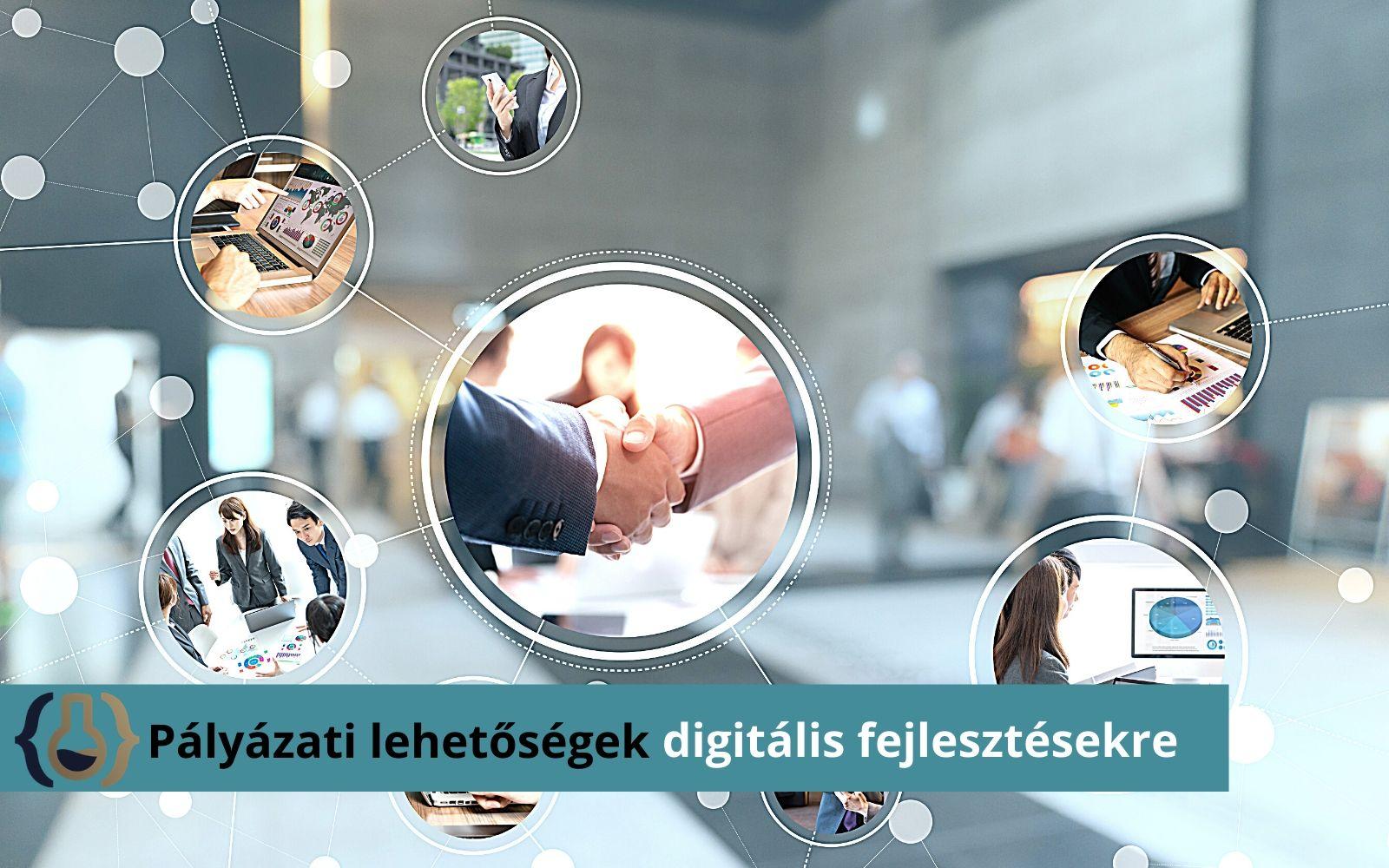 Pályázati lehetőségek digitális fejlesztésre